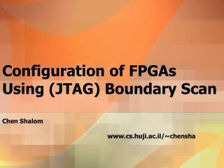 Configuration of FPGAs Using (JTAG) Boundary Scan