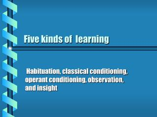 Five kinds of  learning