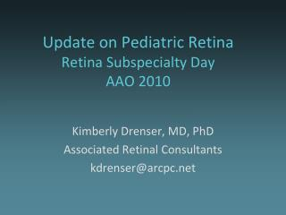 Update on Pediatric Retina Retina Subspecialty Day AAO 2010
