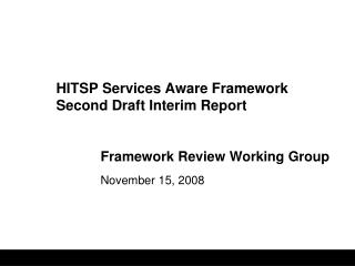 HITSP Services Aware Framework Second Draft Interim Report