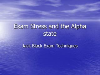 Exam Stress and the Alpha state