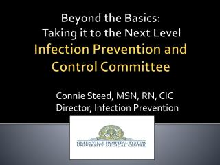 Beyond the Basics:  Taking it to the Next Level Infection Prevention and Control Committee