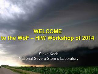 WELCOME to the WoF – HiW Workshop of 2014