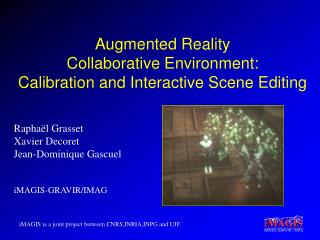 Augmented Reality  Collaborative Environment:  Calibration and Interactive Scene Editing