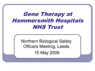 Gene Therapy at Hammersmith Hospitals NHS Trust