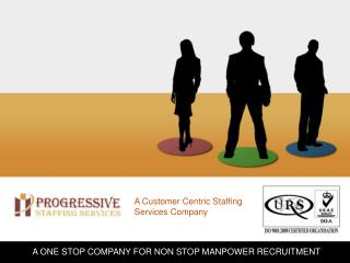 A Customer Centric Staffing Services Company