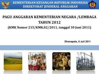KEMENTERIAN KEUANGAN REPUBLIK INDONESIA DIREKTORAT JENDERAL ANGGARAN