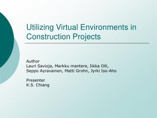 Utilizing Virtual Environments in Construction Projects