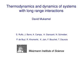 Thermodynamics and dynamics of systems with long range interactions David Mukamel