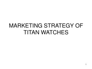 MARKETING STRATEGY OF TITAN WATCHES