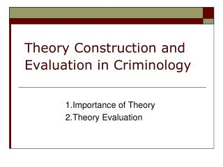 Theory Construction and Evaluation in Criminology