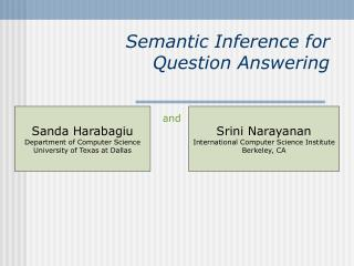 Semantic Inference for  Question Answering