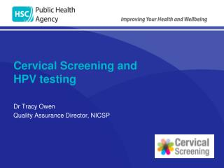 Cervical Screening and  HPV testing