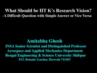 What Should be IIT K's Research Vision? A Difficult Question with Simple Answer or Vice Versa