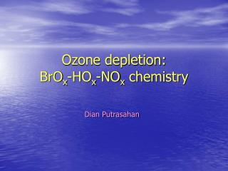Ozone depletion:  BrO x -HO x -NO x  chemistry