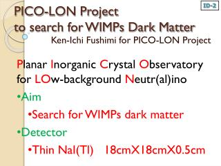 PICO-LON Project  to search for WIMPs Dark Matter