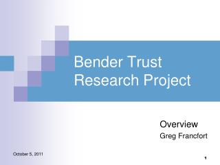 Bender Trust Research Project