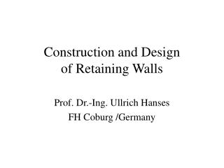 Construction and Design  of Retaining Walls