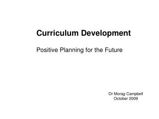 Curriculum Development Positive Planning for the Future