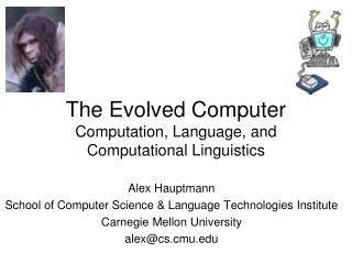 The Evolved Computer Computation, Language, and Computational Linguistics