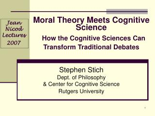 Moral Theory Meets Cognitive Science How the Cognitive Sciences Can Transform Traditional Debates