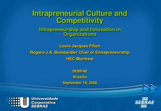 Intrapreneurial Culture and Competitivity Intrapreneurship and Innovation in Organizations Louis Jacques Filion