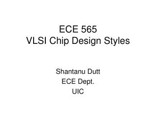 ECE 565 VLSI Chip Design Styles