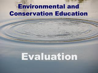 Environmental and Conservation Education