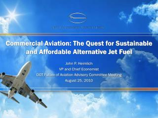 Commercial Aviation: The Quest for Sustainable and Affordable Alternative Jet Fuel