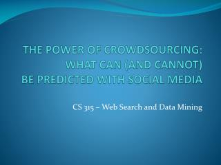 The Power of Crowdsourcing:  What can (and cannot)  be predicted with social Media