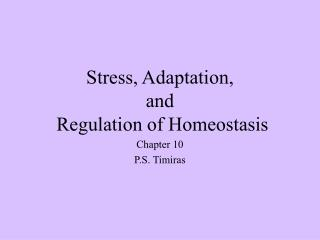 Stress, Adaptation,  and  Regulation of Homeostasis