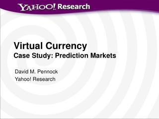 Virtual Currency Case Study: Prediction Markets