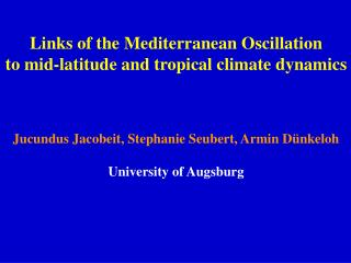 Links of the Mediterranean Oscillation to mid-latitude and tropical climate dynamics