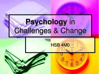 Psychology  in Challenges & Change