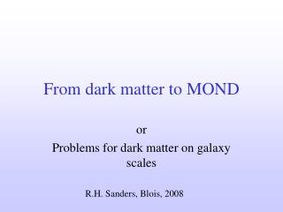 From dark matter to MOND