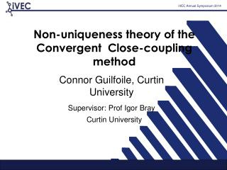 Non-uniqueness theory of the Convergent  Close-coupling method