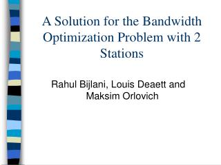 A Solution for the Bandwidth Optimization Problem with 2 Stations