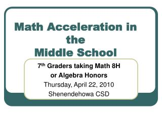Math Acceleration in the  Middle School