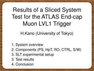 Results of a Sliced System Test for the ATLAS End-cap Muon LVL1 Trigger