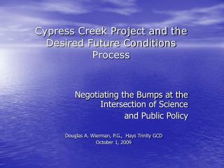Cypress Creek Project and the Desired Future Conditions Process