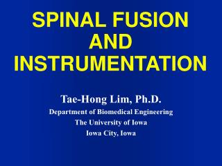 SPINAL FUSION AND INSTRUMENTATION
