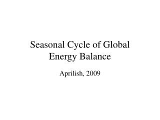 Seasonal Cycle of Global Energy Balance