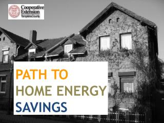 PATH TO   HOME ENERGY SAVINGS
