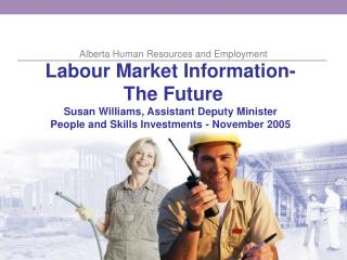 Labour Market Information's role in: Alberta's skill shortages