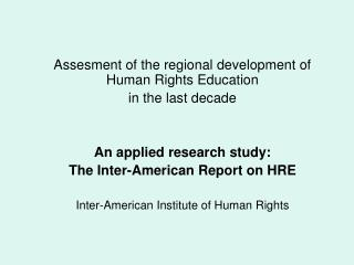 Assesment of the regional development of Human Rights Education  in the last decade
