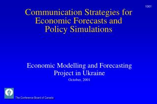 Communication Strategies for Economic Forecasts and  Policy Simulations