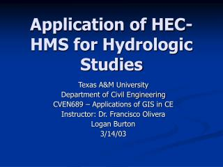 Application of HEC-HMS for Hydrologic Studies