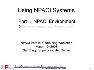 Using NPACI Systems Part I.  NPACI Environment ( npaci/Resources )