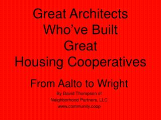 Great Architects  Who've Built Great  Housing Cooperatives
