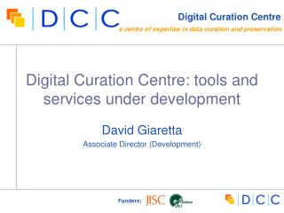 Digital Curation Centre: tools and services under development
